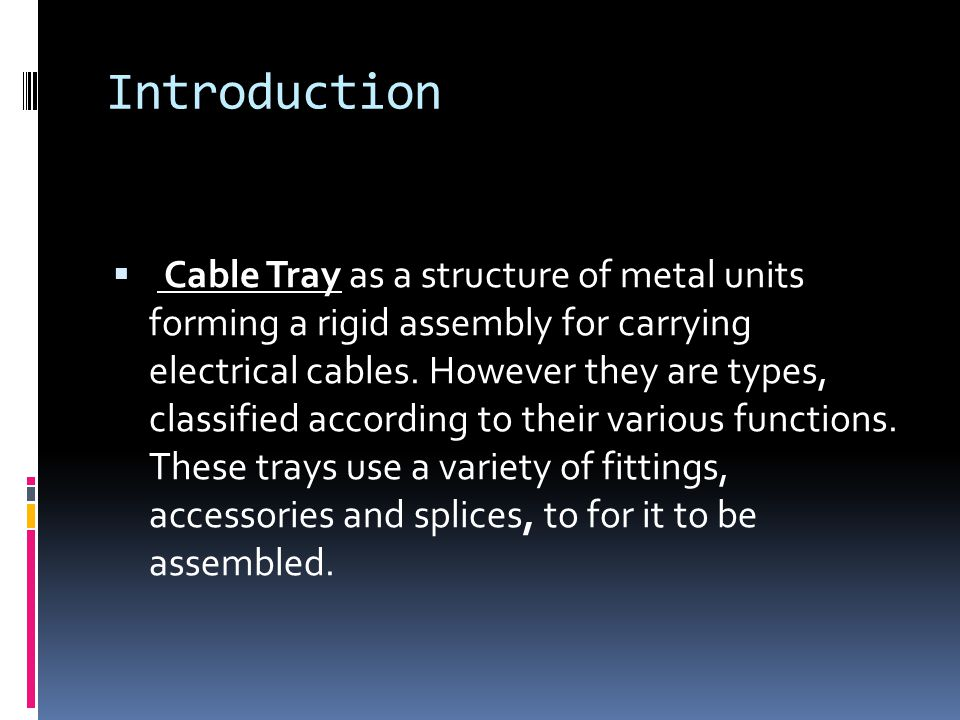 Construction of a typical cable tray system