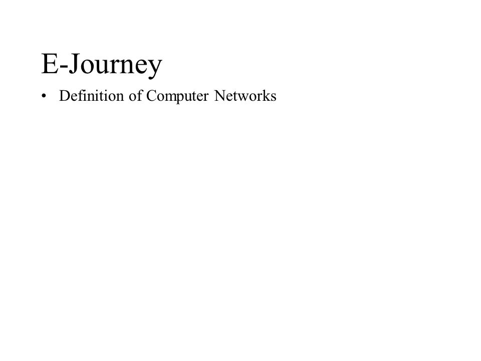 E-Journey Definition of Computer Networks