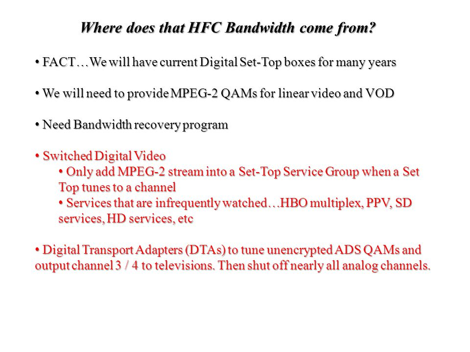 Where does that HFC Bandwidth come from.
