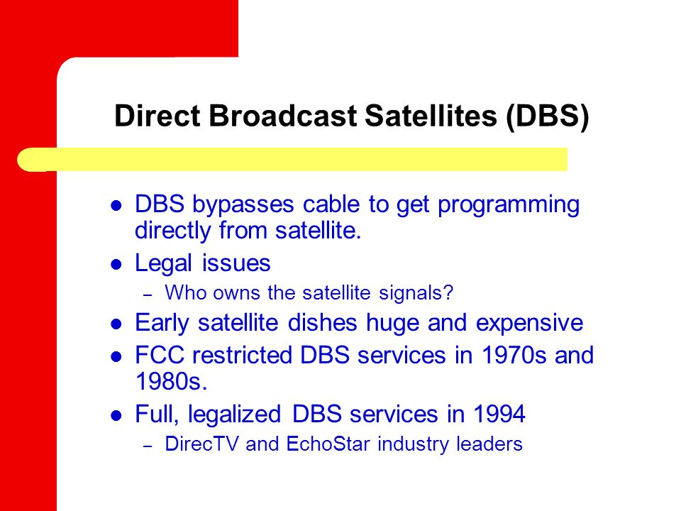 DBS bypasses cable to get programming directly from satellite.