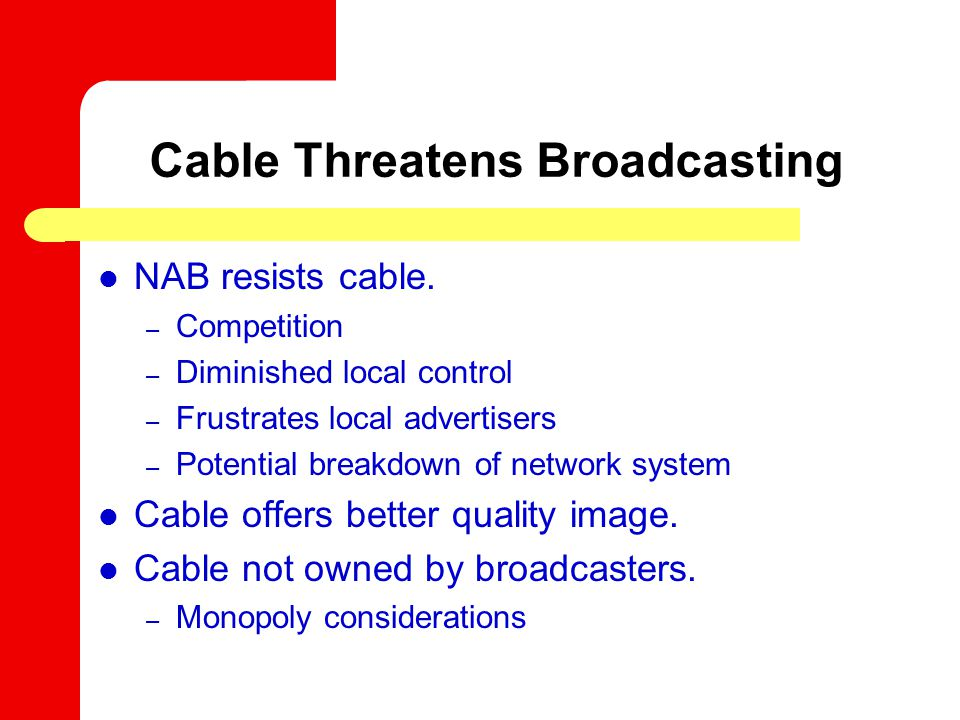 Cable Threatens Broadcasting NAB resists cable.