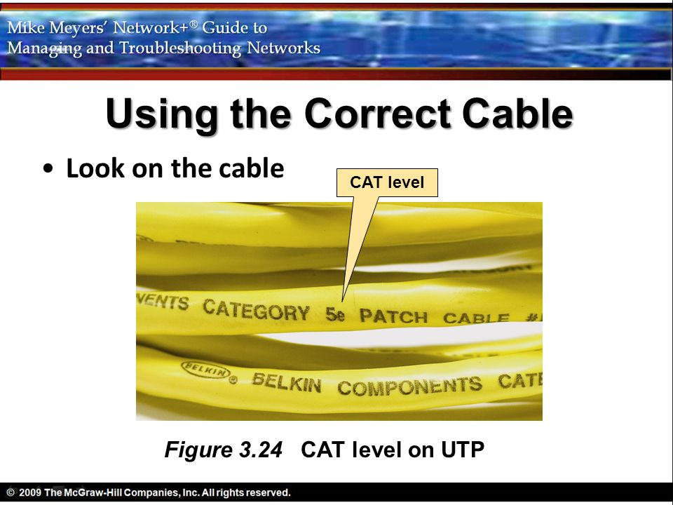 Look on the cable Using the Correct Cable Figure 3.24 CAT level on UTP CAT level