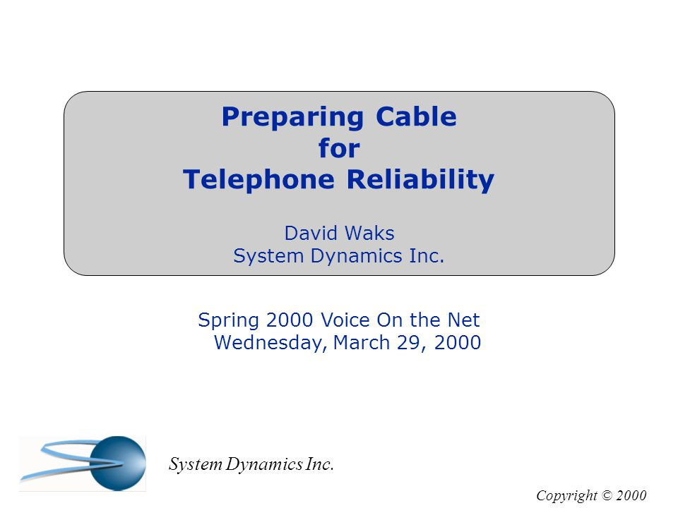 Preparing Cable for Telephone Reliability David Waks System Dynamics Inc.