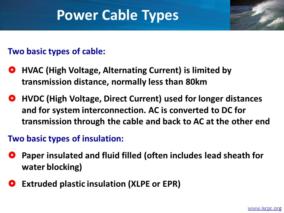 www.iscpc.org TECHNOLOGY Cable design and operations are constantly evolving.