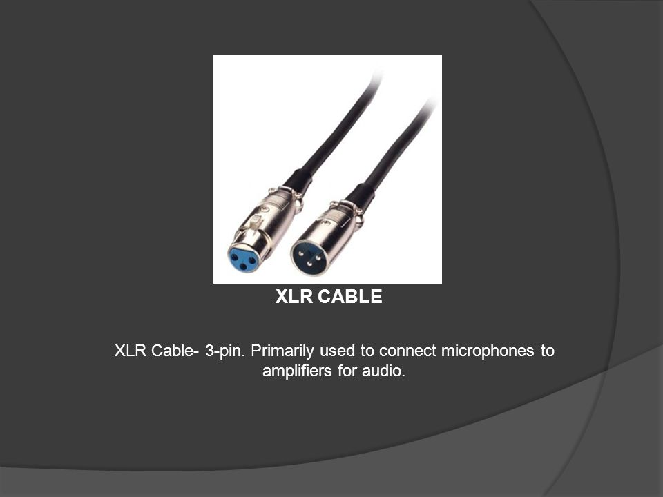 XLR CABLE XLR Cable- 3-pin. Primarily used to connect microphones to amplifiers for audio.