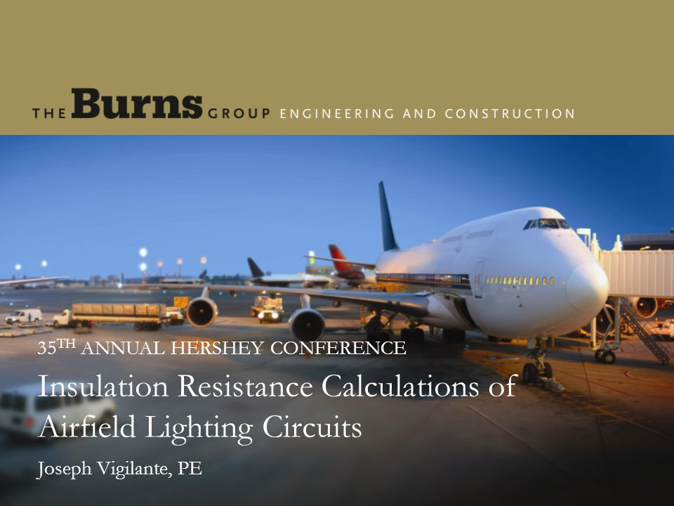 Presentation Objective To develop a formula to calculate insulation resistance for an airfield lighting circuit and provide theoretical and real-life examples.