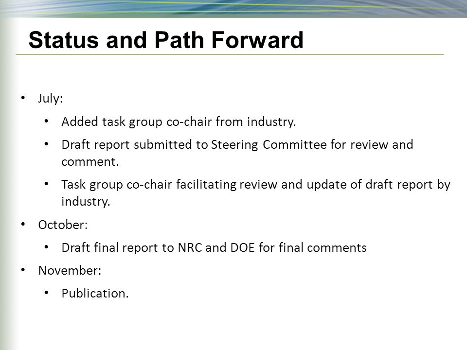 Status and Path Forward July: Added task group co-chair from industry.
