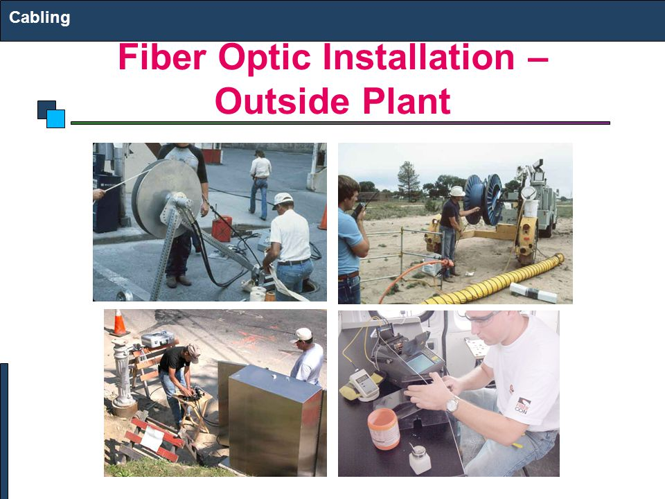 Fiber Optic Installation – Outside Plant Cabling