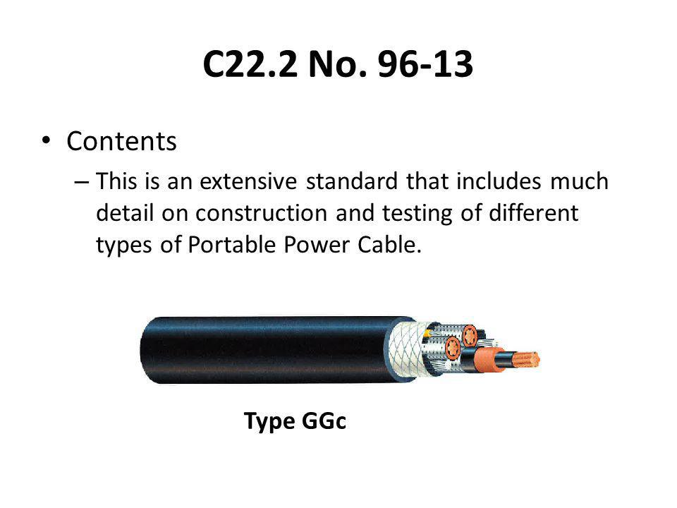 C22.2 No. 96-13 Contents – This is an extensive standard that includes much detail on construction and testing of different types of Portable Power Ca