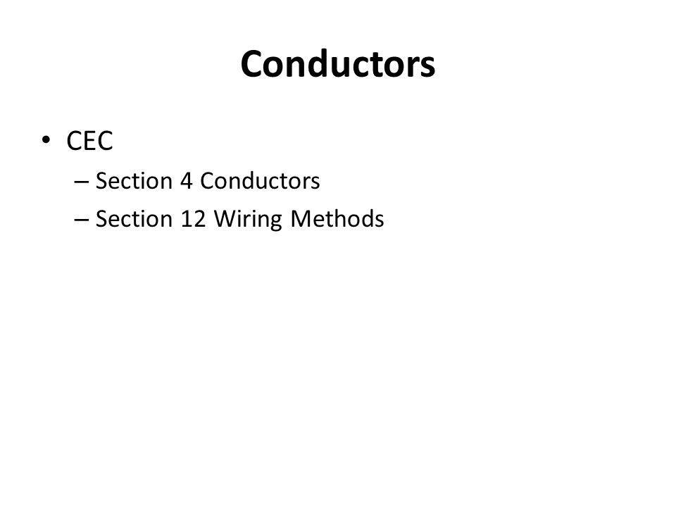 Conductors CEC – Section 4 Conductors – Section 12 Wiring Methods