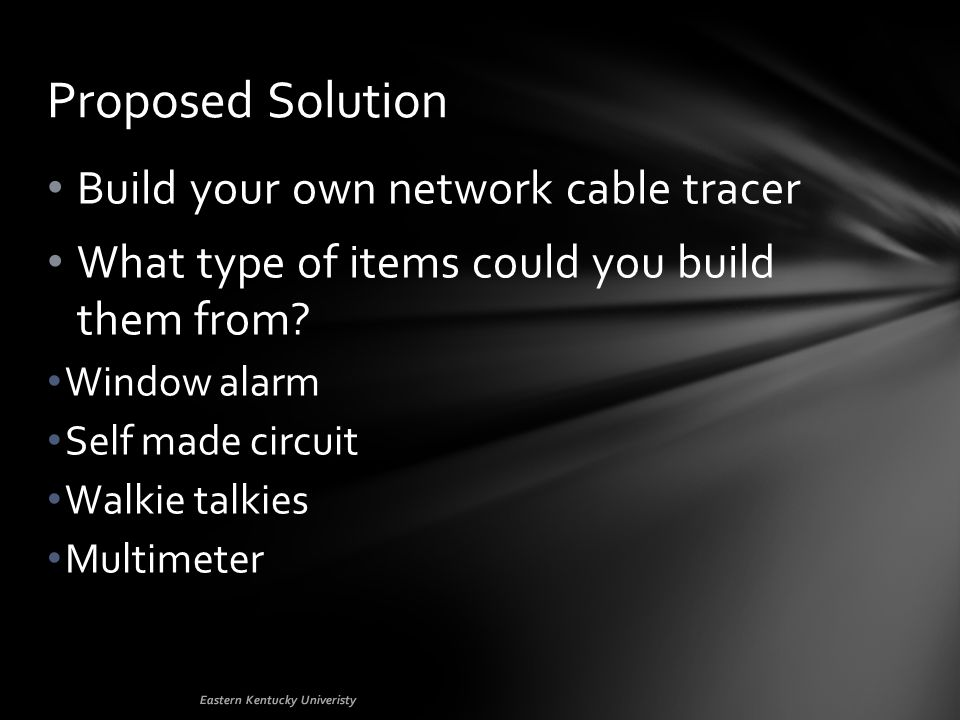 Build your own network cable tracer What type of items could you build them from.