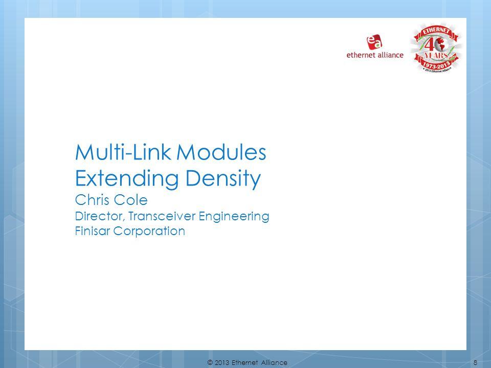 9© 2013 Ethernet Alliance I/O Lane Densities Does 10G Lane density stops at 10G.