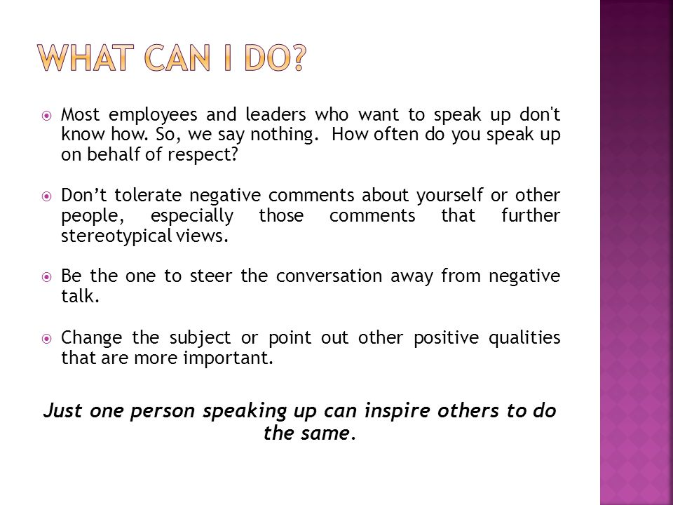 Most employees and leaders who want to speak up don't know how. So, we say nothing. How often do you speak up on behalf of respect? Dont tolerate nega