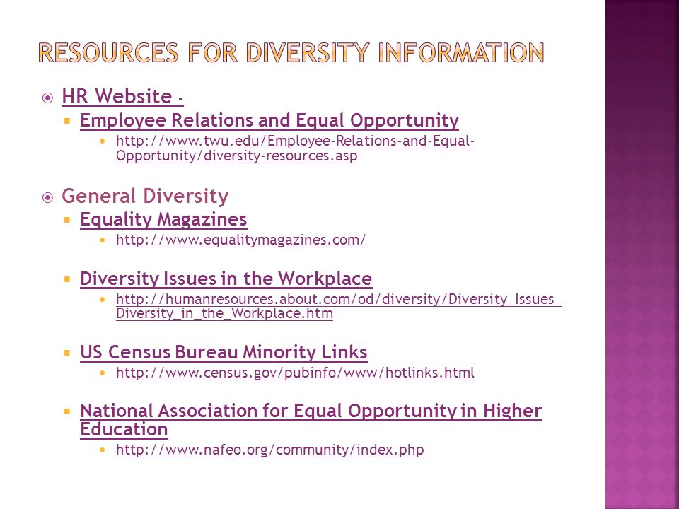 HR Website – HR Website – Employee Relations and Equal Opportunity http://www.twu.edu/Employee-Relations-and-Equal- Opportunity/diversity-resources.as