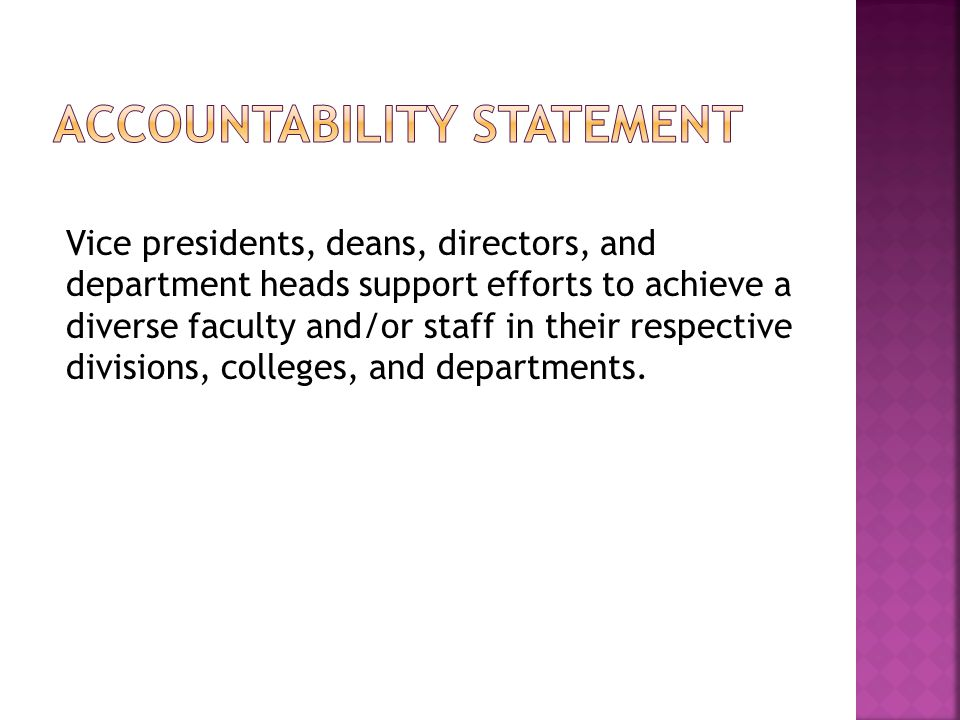 Vice presidents, deans, directors, and department heads support efforts to achieve a diverse faculty and/or staff in their respective divisions, colle