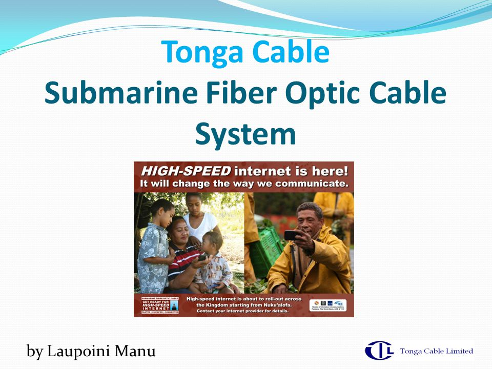 Presentation Overview Tonga Cable Limited background Market Positioning Tonga-Fiji Route Optical Infrastructure Backup and Redundancy Southern Cross Cable Network IP Transit Network TCL Services Offered