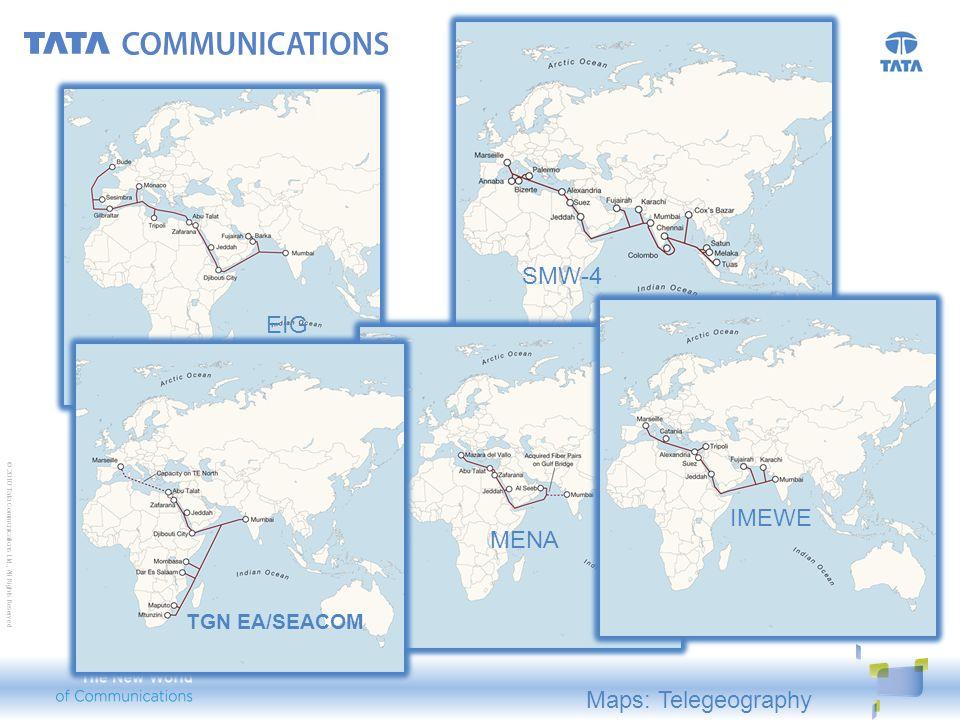 © 2010 Tata Communications Ltd., All Rights Reserved EIG SMW-4 MENA IMEWE TGN EA/SEACOM Maps: Telegeography