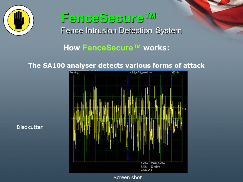 How FenceSecure works: FenceSecure Fence Intrusion Detection System The SA100 analyser detects various forms of attack Climb detection Screen shot