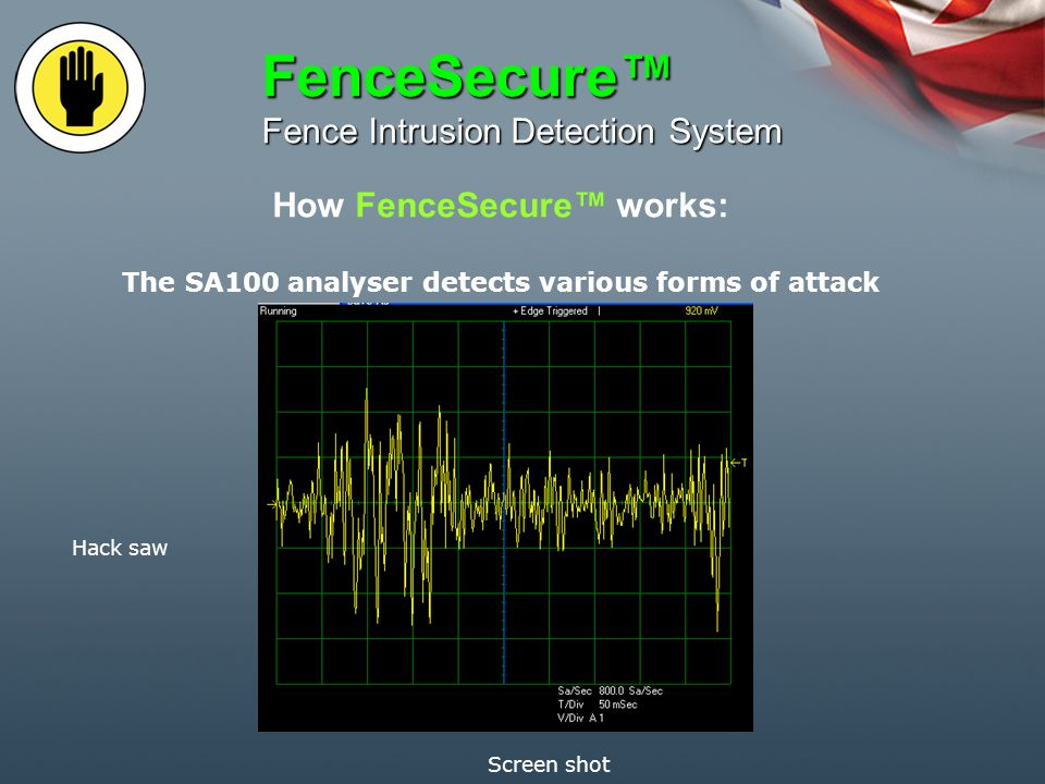 How FenceSecure works: FenceSecure Fence Intrusion Detection System The SA100 analyser detects various forms of attack Disc cutter Screen shot