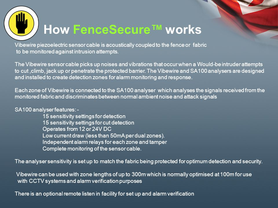 FenceSecure + WallSecure SA100 Seismic Fabric Mounted Detection Systems A Complete range of installation components and accessories - It all fits together!