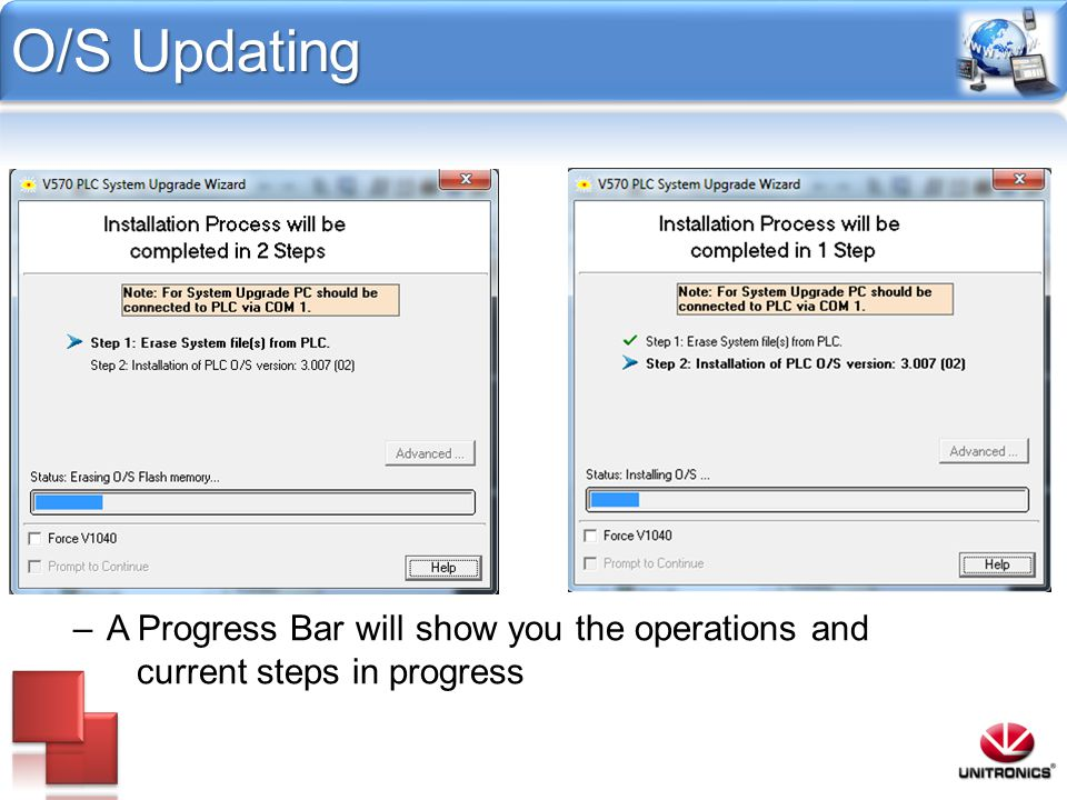 O/S Updating –A Progress Bar will show you the operations and current steps in progress