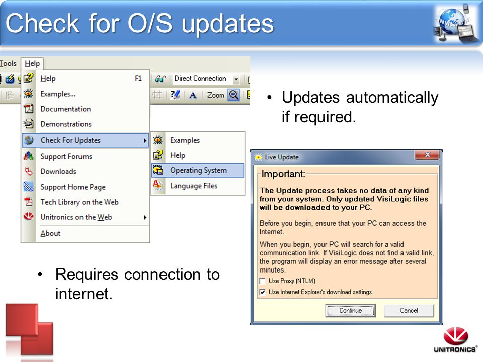 Check for O/S updates Requires connection to internet. Updates automatically if required.