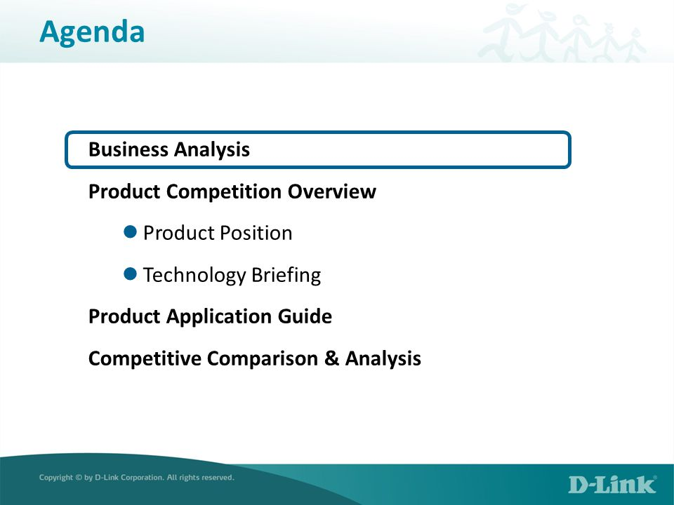 Business Analysis Product Competition Overview Product Position Technology Briefing Product Application Guide Competitive Comparison & Analysis Agenda