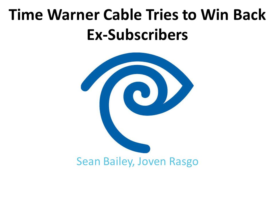 Time Warner Cable Tries to Win Back Ex-Subscribers Sean Bailey, Joven Rasgo