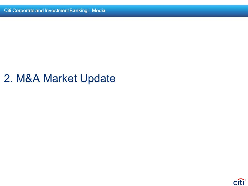 2. M&A Market Update Citi Corporate and Investment Banking | Media
