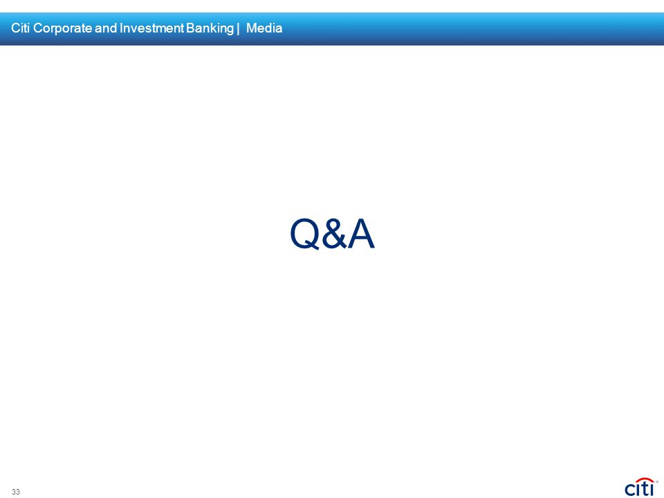 Citi Corporate and Investment Banking | Media Q&A 33