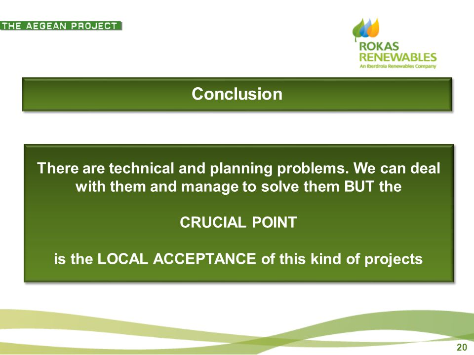 20 Conclusion There are technical and planning problems.