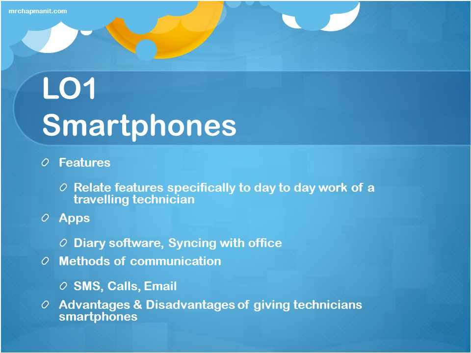 LO1 Application Software Specifically: Communications software Web browsers Apps for portable devices mrchapmanit.com