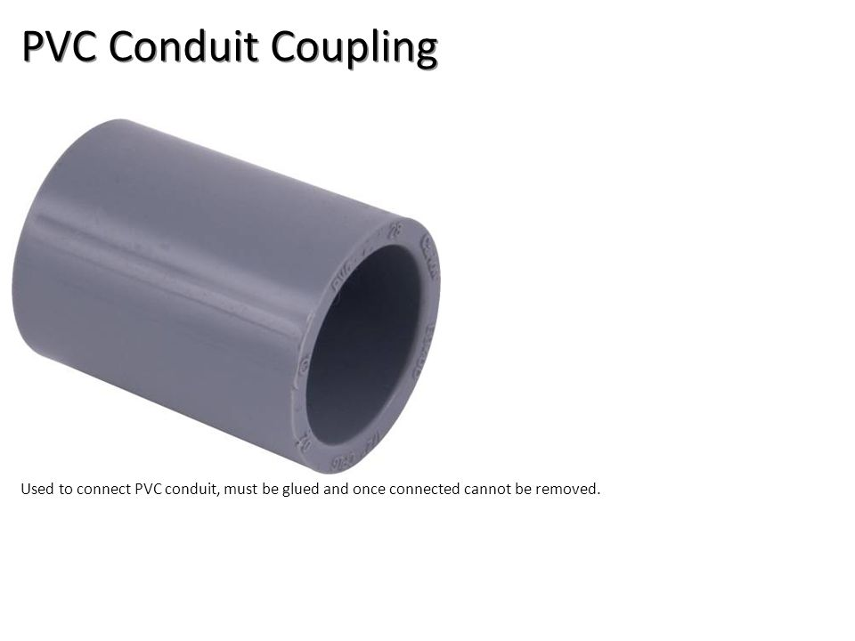PVC Conduit Coupling Used to connect PVC conduit, must be glued and once connected cannot be removed.