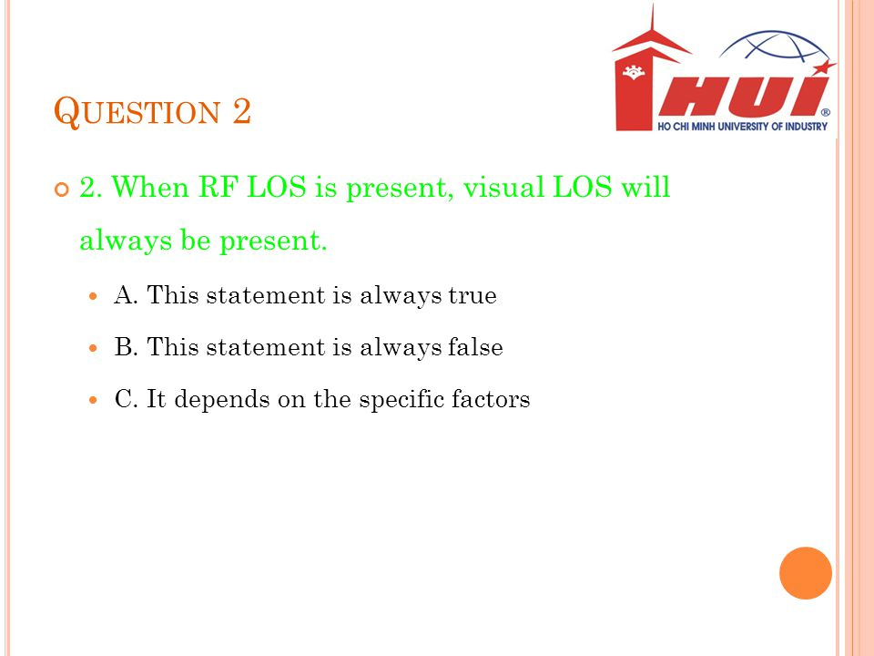 Q UESTION 3 3.What unit of measurement is used to quantify the power gain or loss of an RF signal.