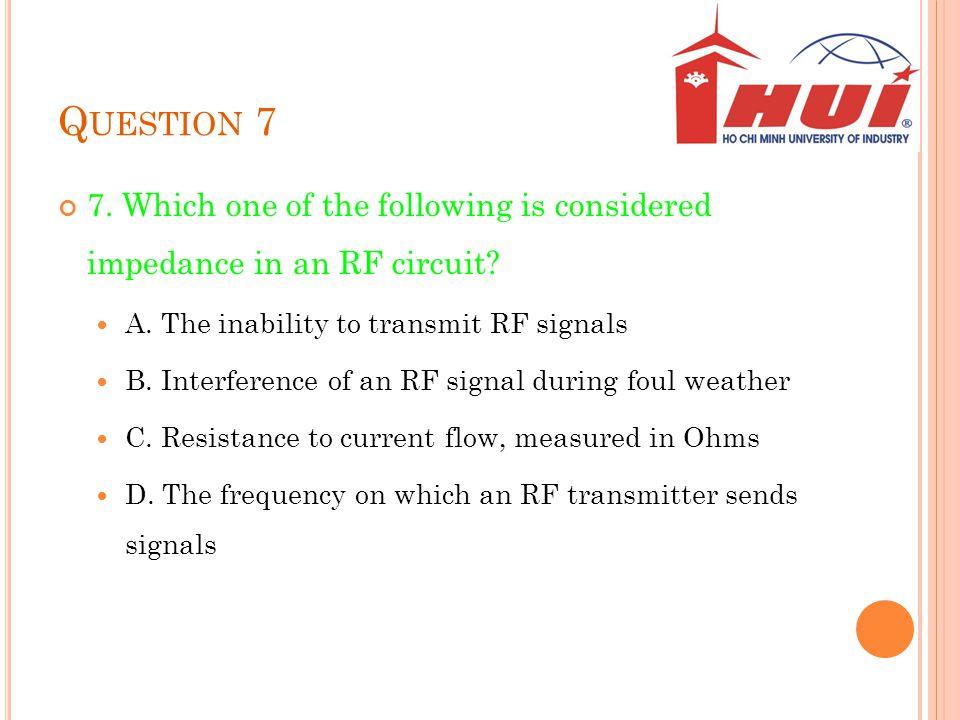 Q UESTION 8 8.In RF mathematics, 1 watt equals what measurement of dBm.