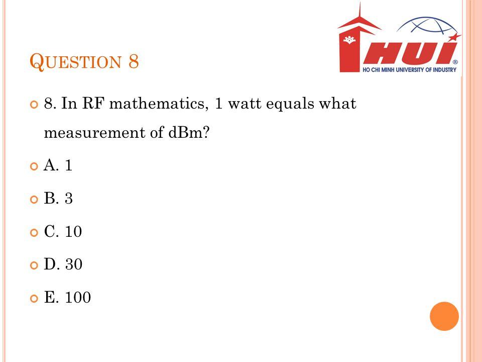 Q UESTION 9 9.