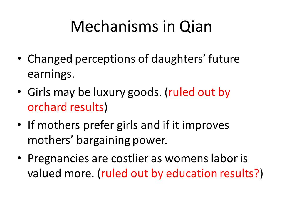 Mechanisms in Qian Changed perceptions of daughters future earnings.