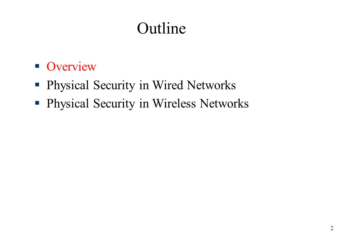 Outline 2 Overview Physical Security in Wired Networks Physical Security in Wireless Networks