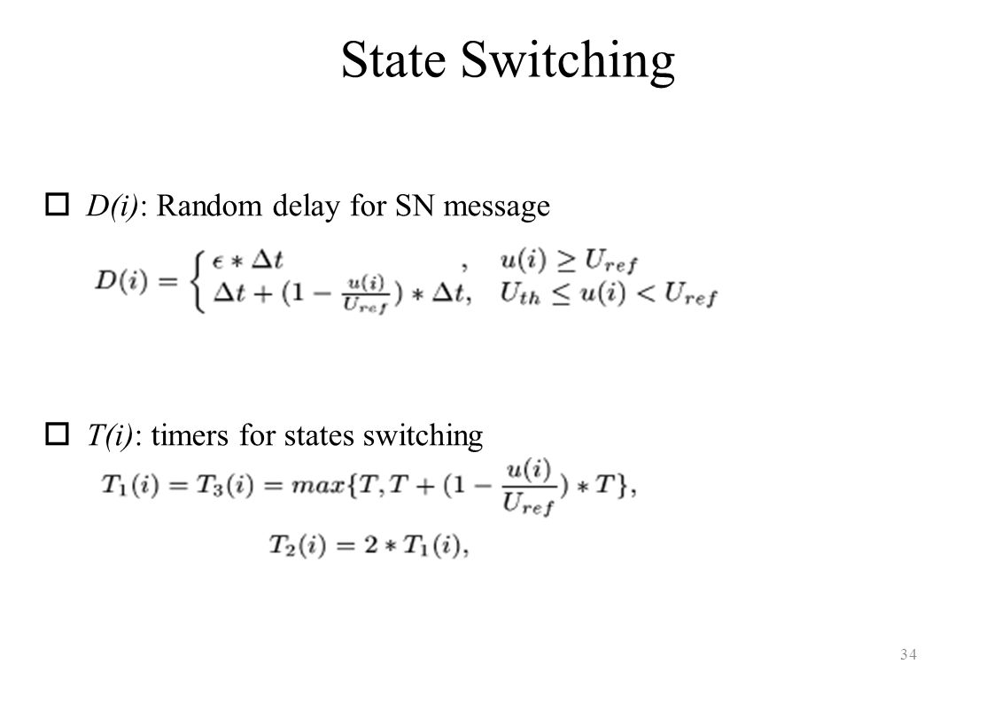 State Switching 34 D(i): Random delay for SN message T(i): timers for states switching