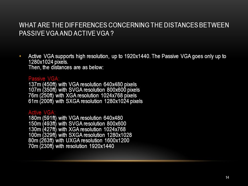 WHAT ARE THE DIFFERENCES CONCERNING THE DISTANCES BETWEEN PASSIVE VGA AND ACTIVE VGA .
