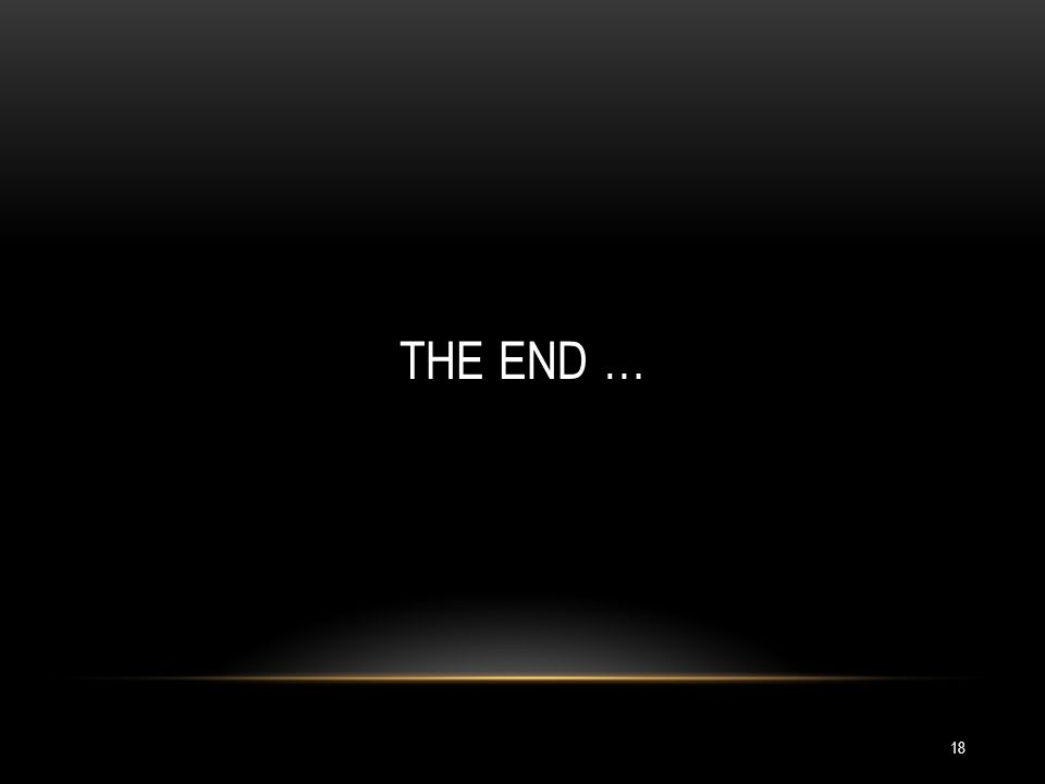 18 THE END …