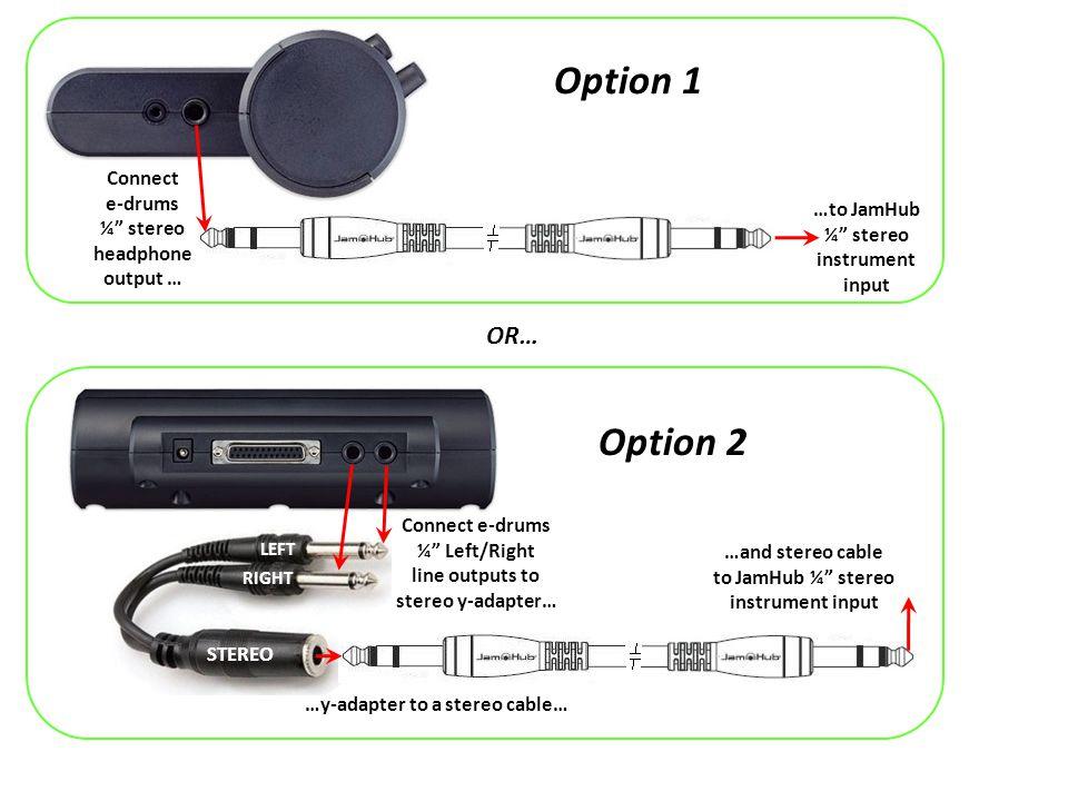 Connect drum mic to JamHub XLR mic input Connect drum mics to a sub-mixer… …Connect submixers ¼ stereo headphone output to JamHub ¼ stereo instrument input OR… Single-mic method Multiple-mics method