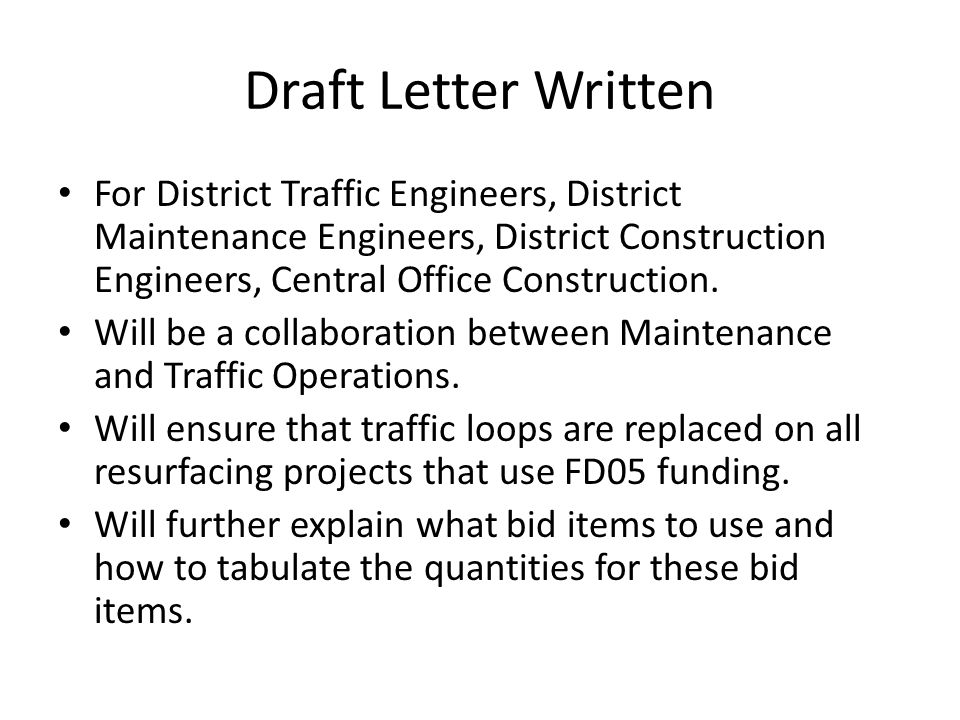 Draft Letter Written For District Traffic Engineers, District Maintenance Engineers, District Construction Engineers, Central Office Construction.