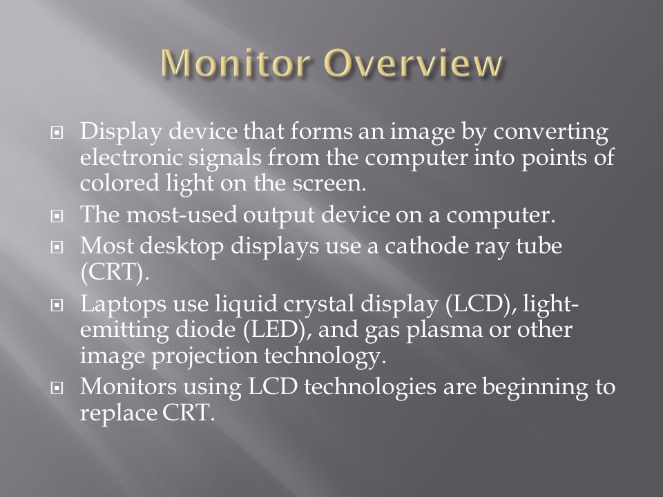 Most use a cathode-ray tube as a display device.