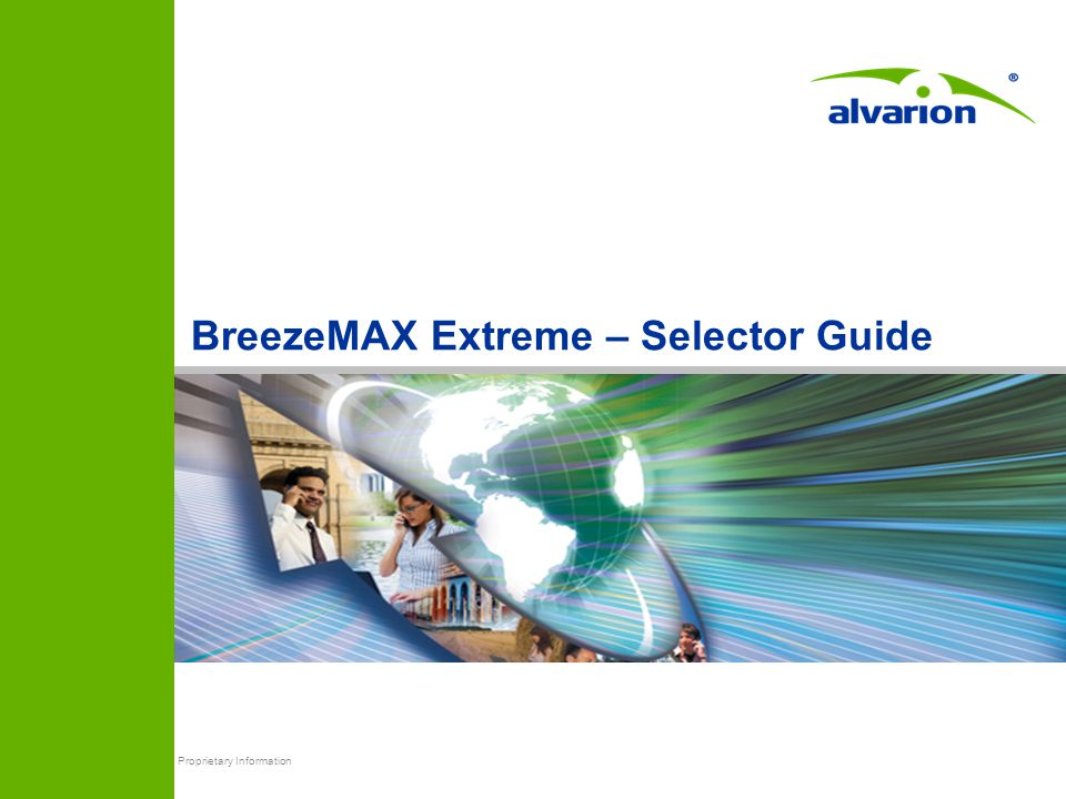 Proprietary Information BreezeMAX Extreme – Selector Guide