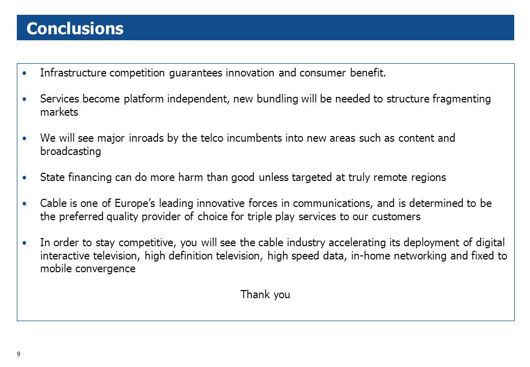 9 Conclusions Infrastructure competition guarantees innovation and consumer benefit.