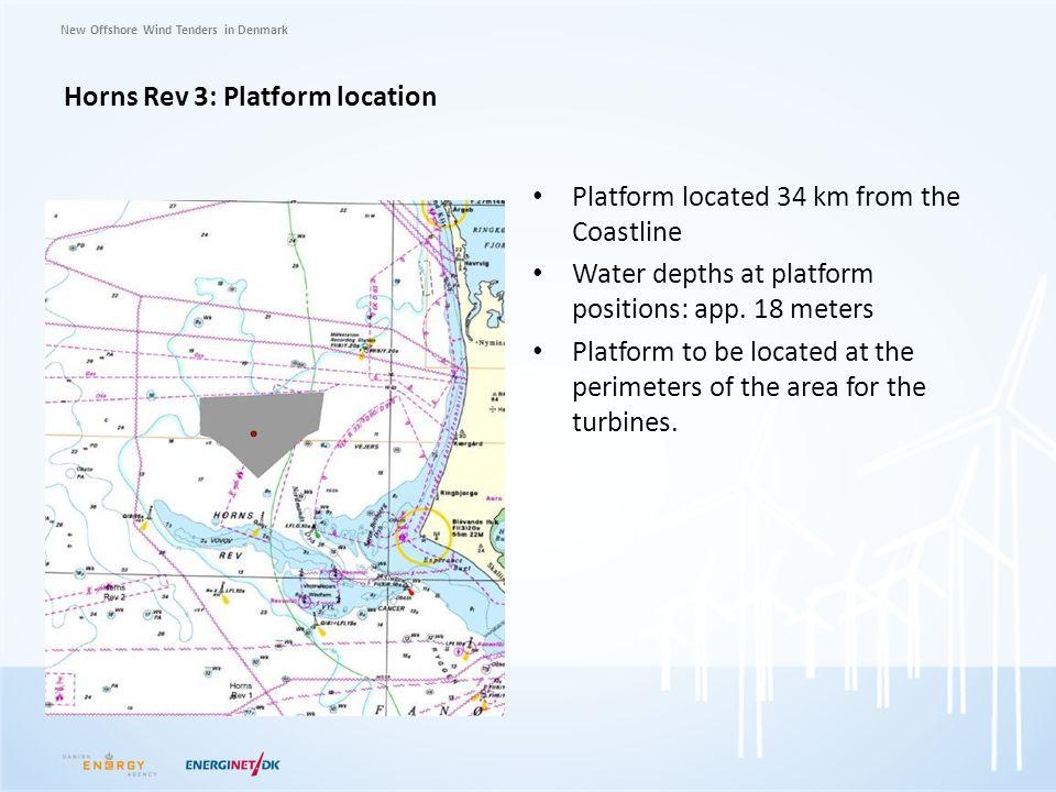New Offshore Wind Tenders in Denmark Horns Rev 3: Platform location Platform located 34 km from the Coastline Water depths at platform positions: app.