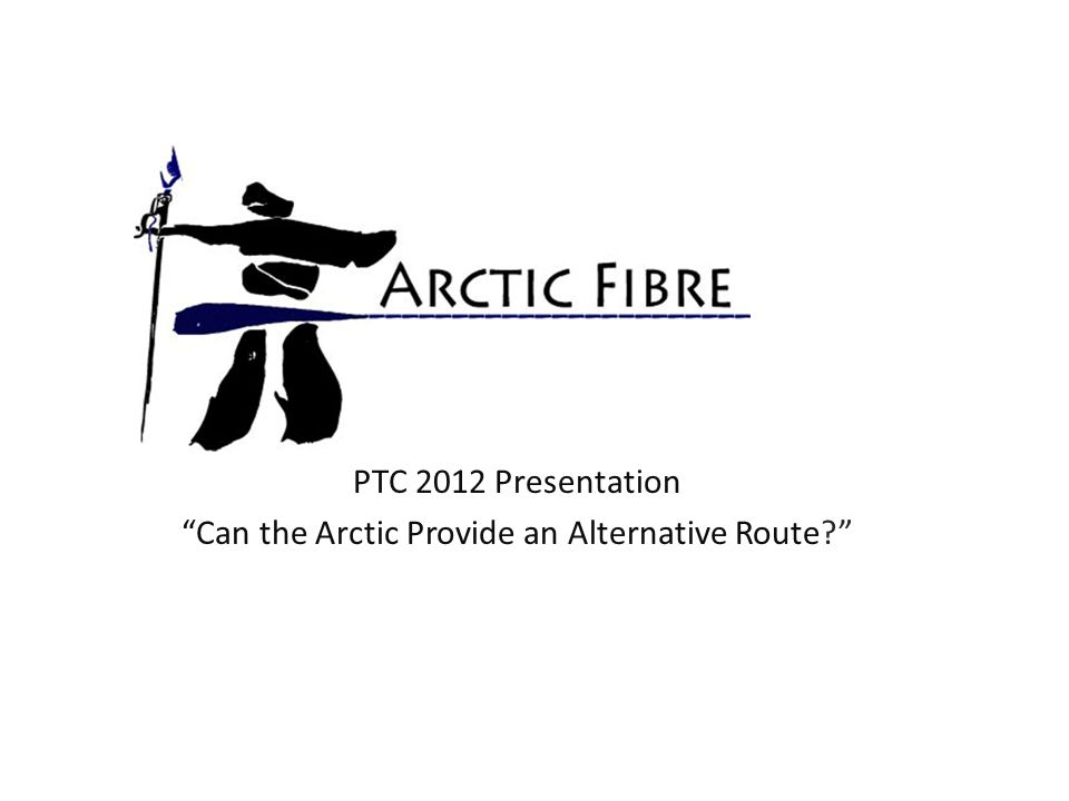 PTC 2012 Presentation Can the Arctic Provide an Alternative Route