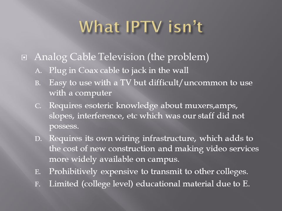 IPTV (the solution) A.Watch it easily from a computer B.