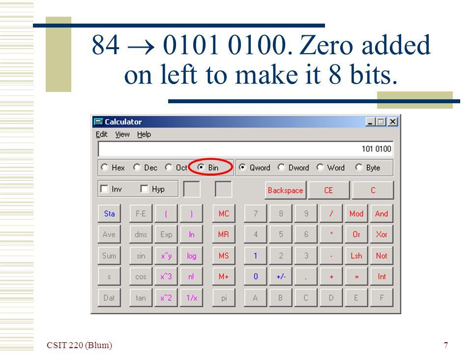 CSIT 220 (Blum) 8 Binary ASCII codes Initial ASCII (Decimal) ASCII (Binary) (Even) Parity Bit T840101 0100 E690100 0101 B660100 0010